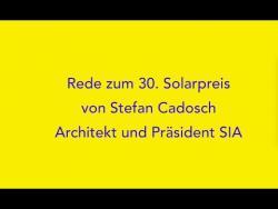 Embedded thumbnail for REDE VON STEFAN CADOSCH, ARCHITEKT UND PRÄSIDENT SIA, AM 20.10 IN AARAU ZU 30 JAHRE SCHWEIZER SOLARPREIS